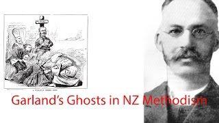 Garland's Ghosts Haunt New Zealand Methodism