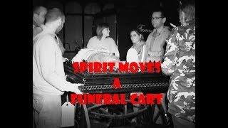 Spirit Energy Moves a Funeral Cart - Witnessed my Many People