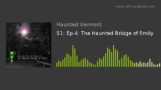S1: Ep.4: The Haunted Bridge of Emily