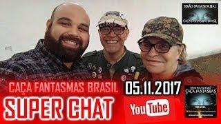 Super chat do Caça fantasmas Brasil 05 de NOVEMBRO 2017
