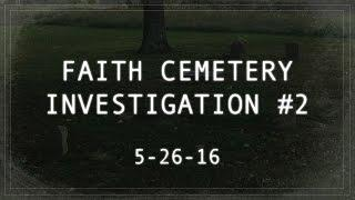 FAITH CEMETERY - INVESTIGATION #2