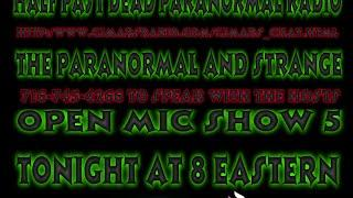 Half Past Dead Paranormal Radio Open Mic 5