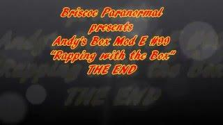 Andy's Box Mod E #99 Rapping With The Box