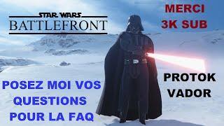STAR WARS BattleFront | Posez vos questions pour La FAQ des 3K abonnés (Fermé)