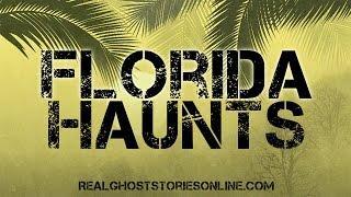 Florida Haunts | Ghost Stories, Paranormal, Supernatural, Hauntings, Horror