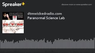 Paranormal Science Lab (part 2 of 4)
