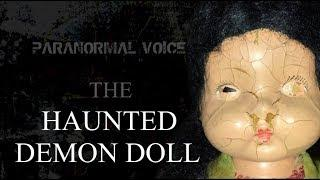 The Demon Doll | Haunted Item | Paranormal Voice