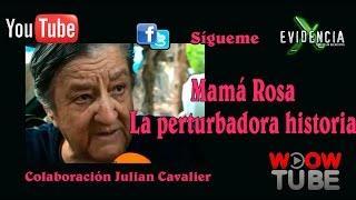 Mamá Rosa - Evidencia X – Cesar Buenrostro