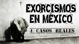 4 Exorcismos en México (Casos Reales y Videos)