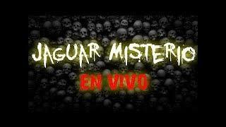 Hablando de Fanstasmas y Vida Extraterrestre  - Jaguar Misterio en VIVO