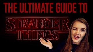 The Ultimate Guide to STRANGER THINGS ( Both Spoil Free and Spoiler)