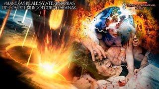 Fin del Mundo: 9 Maneras Reales y ATERRADORAS de Cómo llegaría el Apocalípsis