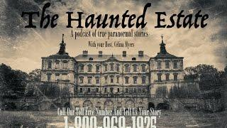 The Haunted Estate Podcast - The Cherry Hill Mansion (ghost stories)