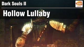 Dark Souls II - Hollow Lullaby Trailer