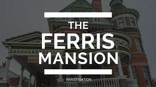 Ghost Girl Diaries: Ferris Mansion