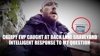 REAL Evp Caught? | HAUNTED Graveyard | SPOOKY & Intelligent Response | PARANORMAL Investigation