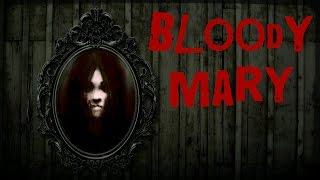 SCARY STORY - Episode 25 - Bloody Mary