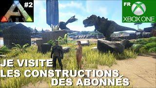 ARK Xbox One [FR] Bateau et Plateforme (#2 Je visite les constructions des Abonnés)