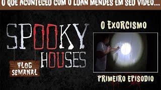 """Assunto Spooky Semanal - Luan Mendes em seu """"Exorcismo parte 1"""""""