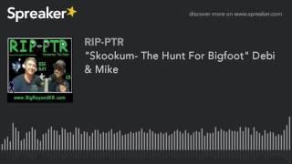 """""""Skookum- The Hunt For Bigfoot"""" Debi & Mike (part 1 of 5)"""