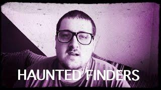 Haunted Finders Welcome to the paranormal channel