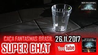 Super chat do Caça fantasmas Brasil 26 de NOVEMBRO 2017