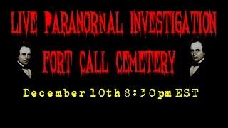 Paranormal Activity | Fort Call Cemetery | Live Investigation #5