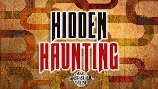 Hidden Haunting | Ghost Stories, Paranormal, Supernatural, Hauntings, Horror