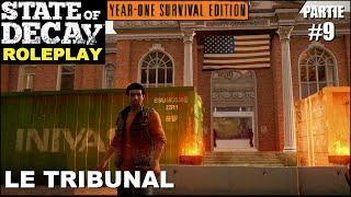 ☣ State of Decay LE ROLEPLAY [FR] #9 Le Tribunal