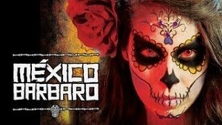 Mexico Barbaro , Movie Review