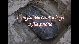 Le mystérieux sarcophage d'Alexandrie