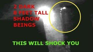 2 SHADOW BEINGS CAUGHT ON VIDEO | 8 FEET TALL | THIS WILL SHOCK YOU