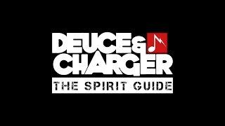Deuce & Charger - The Spirit Guide