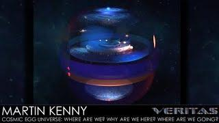Martin Kenny - [Flat Earth] Cosmic Egg: Where Are We? Why Are We Here? Where Are We Going?