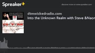 Into the Unknown Realm with Steve &Naomi (part 1 of 8)