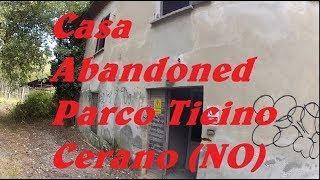 Casa Abandoned Parco Ticino Cerano NO