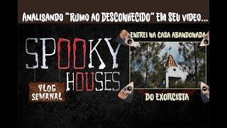 """Análise Espiritual - Rumo ao Desconhecido em """"Entrei na casa abandonada do exorcista"""""""