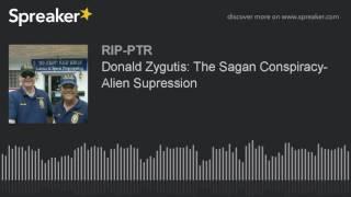 Donald Zygutis: The Sagan Conspiracy- Alien Supression (part 2 of 5)
