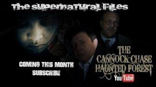 REAL HAUNTINGS OF  CANNOCK CHASE  (The Supernatural Files)
