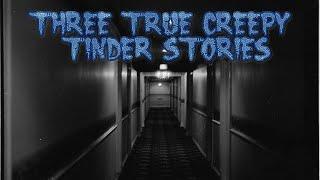 3 True Creepy Tinder Stories