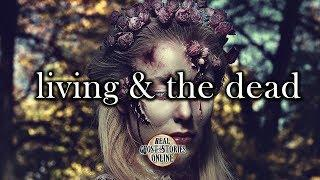 Living and The Dead | Ghost Stories, Paranormal, Supernatural, Hauntings, Horror