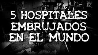 5 Hospitales Embrujados en el Mundo
