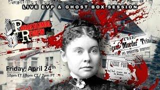 Paranormal Review Radio-Lizzie Borden: LIVE ITC & EVP Session