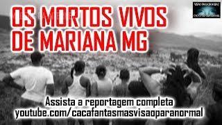 Os Mortos Vivos da Tragédia de  Mariana - Caça Fantasmas Brasil Repórter