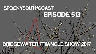 Ep513: Annual Bridgewater Triangle Show 2017 FULL EPISODE