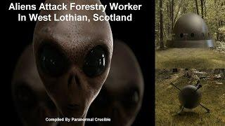 Aliens Attack Forestry Worker In Scotland
