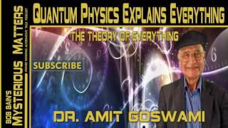 Dr. Amit Goswami: How Quantum Physics Explains Everything In Life | Coast to Coast AM Alt