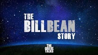 The Bill Bean Story Part 1 | The Grave Talks