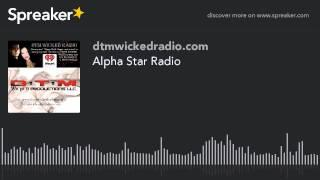 Alpha Star Radio (part 1 of 4)