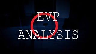 EVP Analysis! - REAL Paranormal Activity Part 10.4